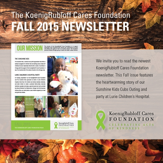 KoenigRubloff Cares Foundation - Fall 2015 Newsletter